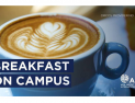 BREAKFAST ON CAMPUS - 22 June