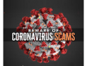 Notification of COVID-19 Scams