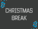 Christmas Break Closure